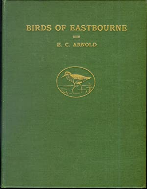 The Birds of Eastbourne - Very rare first edition signed by author