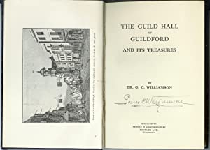 The Guild Hall of Guildford and its Treasures: WILLIAMSON, Dr George C.