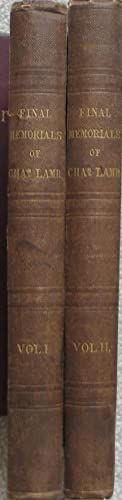 Final Memorials of Charles Lamb consisting chiefly: TALFOURD, Thomas Noon