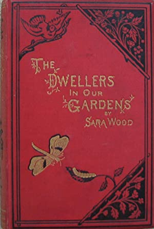 The Dwellers in our Gardens - Their Lives and Works