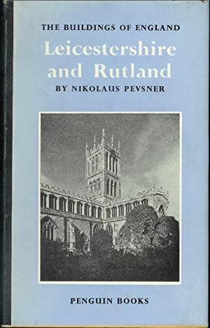 The Buildings of England - Leicestershire and Rutland: PEVSNER, Nikolaus