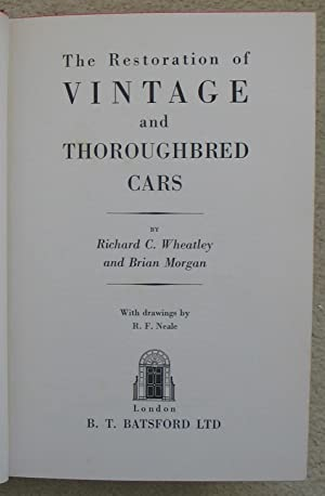 The Restoration of Vintage and Thoroughbred Cars: WHEATLEY (Richard C.) & MORGAN (Brian)