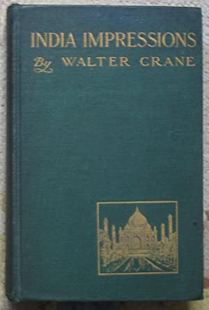 India Impressions, with some Notes of Ceylon during a Winter Tour, 1906-7: CRANE, Walter