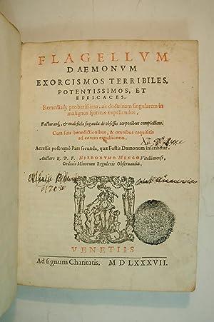 Flagellum daemonum exorcismos terribiles, potentissimos, et efficaces.(with): MENGHI, Girolamo