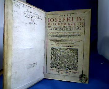 Opera Iosephi Iuadeorum doctissimi ac disertissimi, quae: Josephus, Flavius.