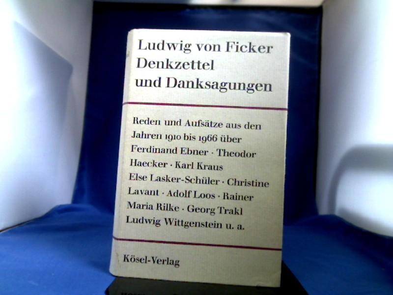 Denkzettel und Danksagungen. Aufsätze. Reden.: Ficker, Ludwig von.