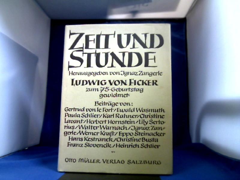 Zeit und Stunde. Ludwig von Ficker zum: Ficker, Ludwig von.