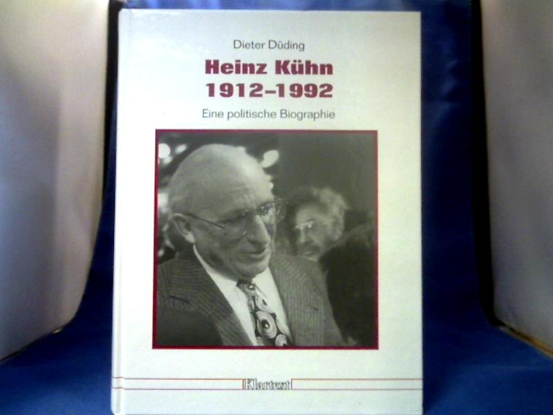 Heinz Kühn 1912 - 1992 : eine: Düding, Dieter.