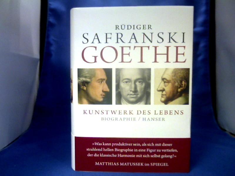 Goethe : Kunstwerk des Lebens ; Biographie.: Safranski, Rüdiger.