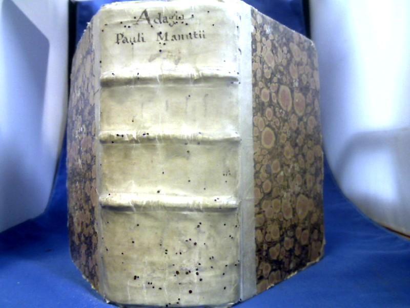 Adagia optimorum utriusque linguae scriptorum omnia, quaecunque: Erasmus Roterodamus, Desiderius,