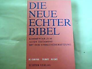 Tobit. Judit. Die neue Echter-Bibel : Kommentar zum Alten Testament mit der Einheitsübersetzung. - Groß, Heinrich.