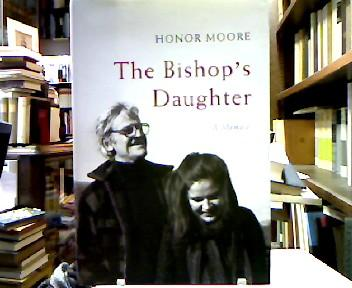 The Bishop's Daughter: A Memoir - Moore, Honor.