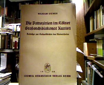 Die Patrozinien im Kölner Großarchidiakonat Xanten : Stüwer, Wilhelm.