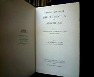 The 'Eumenides' of Aeschylus with an introduction, commentary, and translation by A. W. Verrall. ...