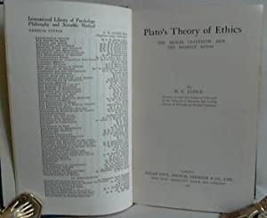 Plato's Theory of Ethics. The Moral Criterion ad the Highest Good. (= International Library of Ps...
