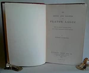 The Origin and Growth of Plato's Logic. With an Account of Plato's Style and of the Chronology of...