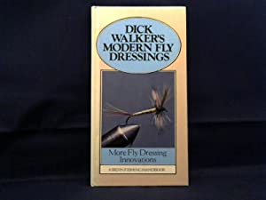 Dick Walker's Modern Fly Dressings. More Fly: Walker, Dick.