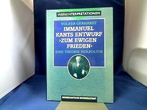 "Immanuel Kants Entwurf ""Zum ewigen Frieden"" : Gerhardt, Volker."