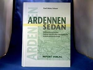Ardennen - Sedan : militärhistorischer Führer durch: Frieser, Karl-Heinz.