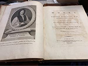The Works of George Berkeley, D. D. Late Bishop of Cloyne in Ireland. To wich added an account of...