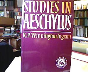 Studies in Aeschylus (Cambridge Paperback Library).: Winnington-Ingram, R. P.