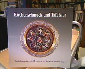 Kirchenschmuck und Tafelzier. Goldschmiedekunst des Historismus aus: B Heppe, Karl