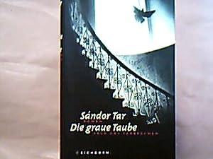 Die graue Taube (Szürke galamb, dt.). Roman: Tar, Sandor.