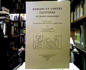 Romans et contes égyptiens de l'époque pharaonique. Traduction avec introduction, notices et comm...