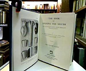 Book of Opening the Mouth. Two Volumes in one. The Egyptian Texts With English Translations.