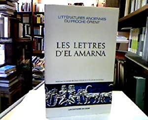 Les Lettres Del Amarna. Correspondance diplomatique du pharon. Traduction de William L. Moran ave...