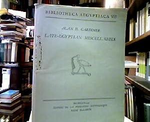 Late-Egyptian miscellanies. (= Bibliotheca Aegyptiaca VII).: Gardiner, Alan H.