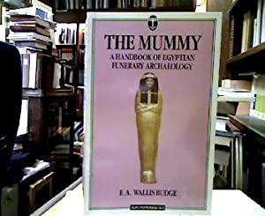 The Mummy : Handbook of Egyptian Funerary Archaeology (Kpi Paperbacks).