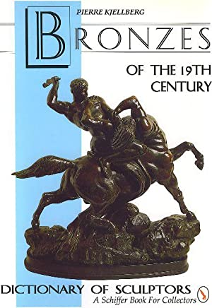Bronzes of the 19th Century. Dictionary of Sculptors