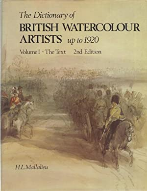 The Dictionary of Watercolour Artists up to 1920: Volume I - The Text