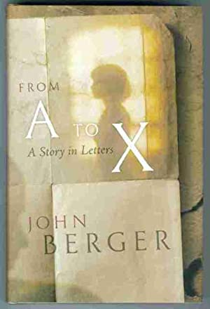 From A to X. A Story in: Berger, John
