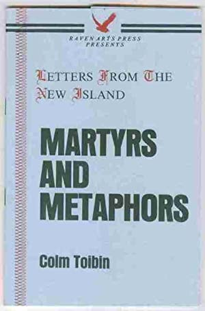 Martyrs and Metaphors. Letters From The New: Tóibín, Colm