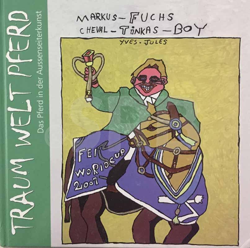 Traum Welt Pferd. Das Pferd in der Aussenseinterkunst. The horse in Outsider art. LANDOLT (M.), SCHAUFELBERGER-BREGUET (S.), AMMANN (M.). 20,5 x 20,5 cm, 130 p. Cartonnage éditeur ill. coul., un angle lég. amorti. Edition originale.- M. E. Amman : Das Pferd in der Aussenseiter Kunst / Th