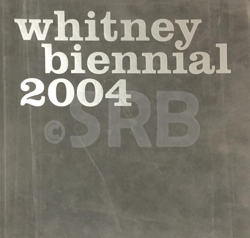 Whitney Biennial 2004.: ILES (C.), MOMIN