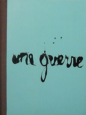 Une guerre. Livre unique entièrement peint. Signé: VAN HOUTEN (Kate).