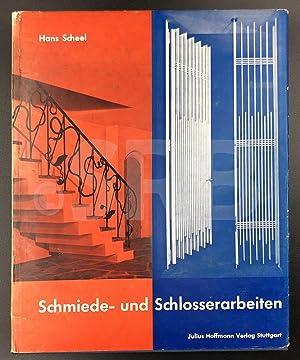Schmiede- und Schlosserarbeiten. Gestaltete Arbeiten aus Stahl,: SCHEEL (H.).