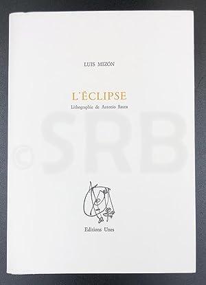 L'éclipse. Traduit de l'espagnol (Chili) par Claude: MIZON (L.).