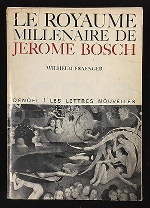 Le Royaume Millénaire de Jérôme Bosch. Essai: FRAENGER (W.).