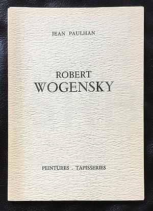 Robert Wogensky. Peintures, tapisseries.: PAULHAN (Jean).