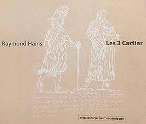 Raymond Hains. Les 3 Cartier.: WEISS (A.), BOURRIAUD