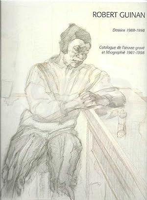 Robert Guinan. Dessins (1988-1998). Catalogue de l'oeuvre: PLUMART (R.), GUINAN