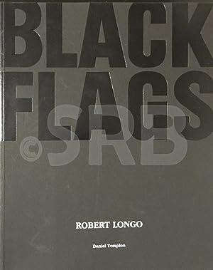 Robert Longo, Black Flags.: SMULDERS (C.).