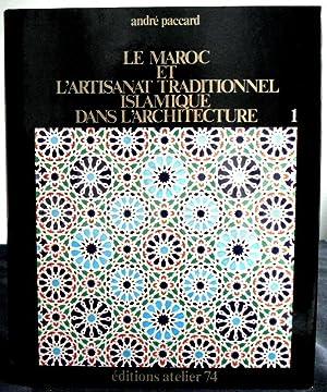 Le Maroc et l'artisanat traditionnel islamique dans: PACCARD (André).