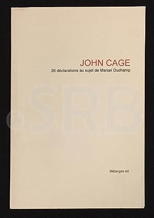 26 déclarations au sujet de Marcel Duchamp.: CAGE (J.).