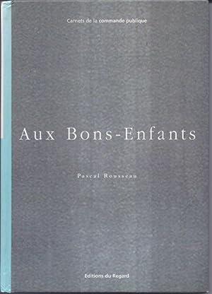 Aux Bons-Enfants.- Martine Alballéa, Sophie Calle, Claude: ROUSSEAU (Pascal).