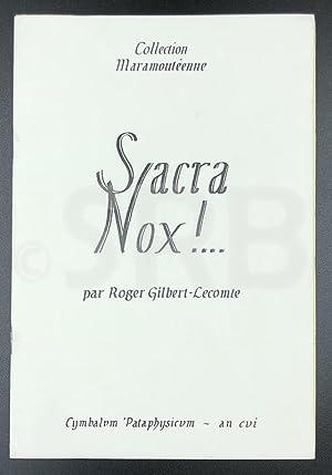 Sacra Nox ! Cymbalum Pataphysicum, (22 sable: GILBERT-LECOMTE (R.).